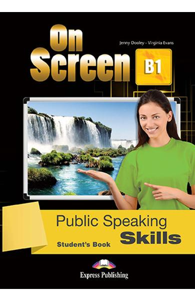 CURS LB. ENGLEZA ON SCREEN B1 PUBLIC SPEAKING SKILLS MANUALUL ELEVULUI 978-1-4715-5457-5