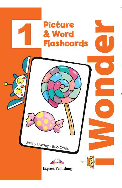 CURS LB. ENGLEZA I-WONDER 1 PICTURE SI WORD FLASHCARDS 978-1-4715-7012-4