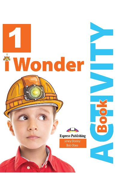 CURS LB. ENGLEZA I-WONDER 1 CAIETUL ELEVULUI CU DIGIBOOK APP. 978-1-4715-7657-7