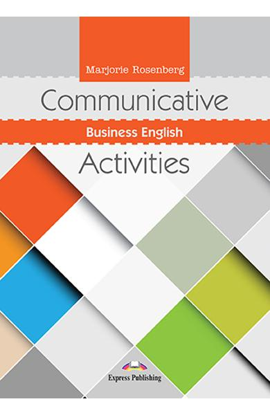CURS LB. ENGLEZA COMMUNICATIVE BUSINESS ENGLISH ACTIVITIES 978-1-4715-7932-5