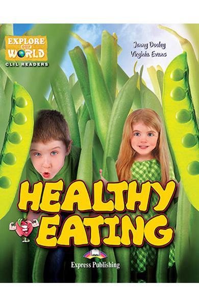 Literatura CLIL Healthy Eating Reader cu Cross-Platform App. 978-1-4715-6310-2