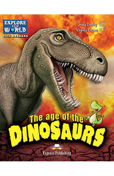 Literatura CLIL The Age of the Dinosaurs Reader cu Digibook App. 978-1-4715-6314-0