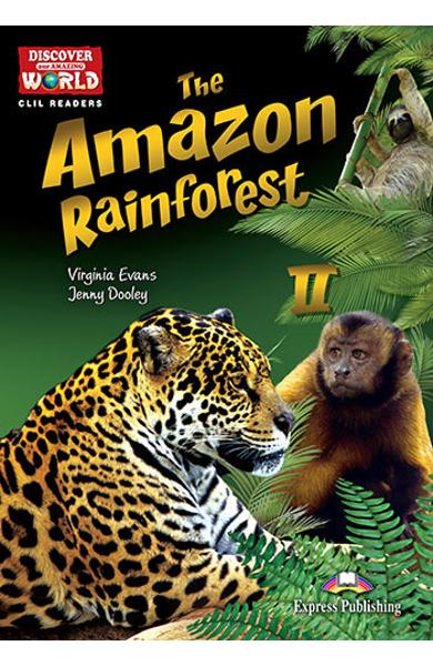 Literatura CLIL The  Amazon Rainforest 2 reader cu cross-platform APP. 978-1-4715-6329-4