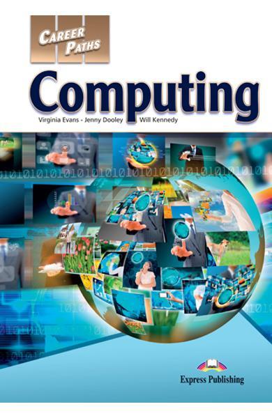 CURS LB. ENGLEZA CAREER PATHS COMPUTING MANUALUL ELEVULUI CU DIGIBOOK APP 978-1-4715-6251-8