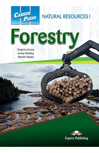 CURS LB. ENGLEZA CAREER PATHS NATURAL RESOURCES 1 FORESTRY MANUALUL ELEVULUI CU DIGIBOOK APP. 978-1-4715-6285-3
