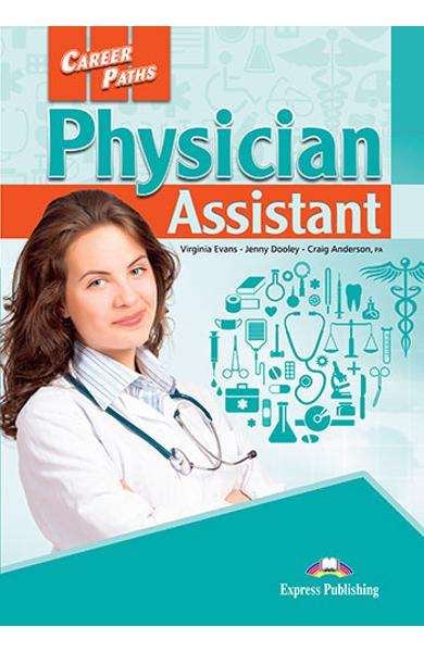 CURS LB. ENGLEZA CAREER PATHS PHYSICIAN ASSISTANT MANUALUL ELEVULUI CU CROSS-PLATFORM APP. 978-1-4715-6291-4