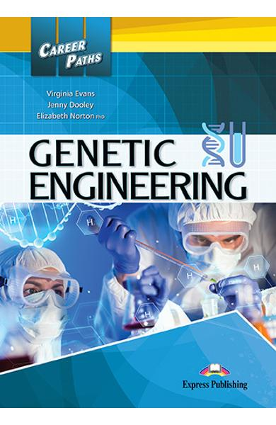 CURS LB. ENGLEZA CAREER PATHS GENETIC ENGINEERING MANUALUL ELEVULUI CU DIGIBOOK APP 978-1-4715-7065-0