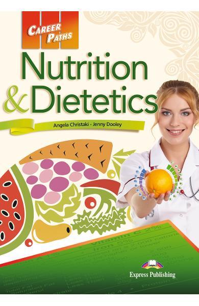 CURS LB. ENGLEZA CAREER PATHS NUTRITION AND DIETETICS MANUALUL ELEVULUI CU DIGIBOOK APP. 978-1-4715-7227-2