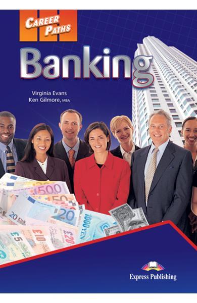 CURS LB. ENGLEZA CAREER PATHS BANKING MANUALUL ELEVULUI CU CROSS-PLATFORM APP. 978-1-78098-355-4