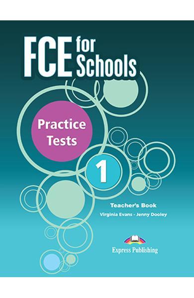 CURS LB. ENGLEZA EXAMEN CAMBRIDGE FCE FOR SCHOOLS PRACTICE TESTS 1 MANUALUL PROFESORULUI CU DIGIBOOK APP.(REVIZUIT 2015) OVERPRINTED 978-1-4715-7582-2
