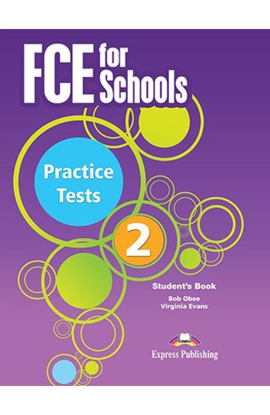 CURS LB. ENGLEZA EXAMEN CAMBRIDGE FCE FOR SCHOOLS PRACTICE TESTS 2 MANUALUL ELEVULUI CU DIGIBOOK APP. (REVIZUIT 2015) 978-1-4715-7596-9