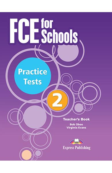 CURS LB. ENGLEZA EXAMEN CAMBRIDGE FCE FOR SCHOOLS PRACTICE TESTS 2 MANUALUL PROFESORULUI CU DIGIBOOKS APP. (REVIZUIT 2015) OVERPRINTED 978-1-4715-7597-6