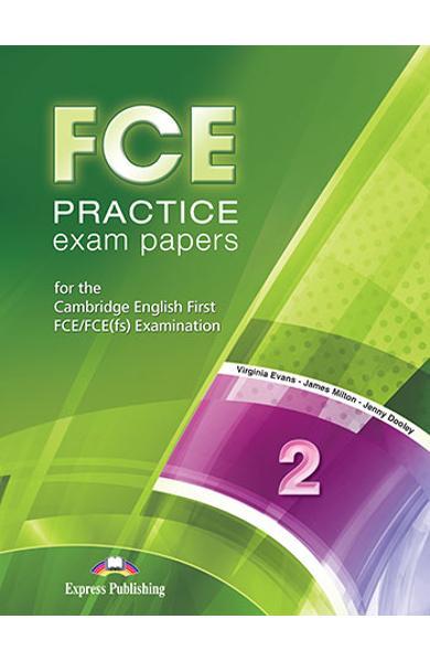 CURS LB. ENGLEZA EXAMEN CAMBRIDGE FCE PRACTICE EXAM PAPERS 2 MANUALUL ELEVULUI CU DIGIBOOK APP. (REVIZUIT 2015) 978-1-4715-7598-3
