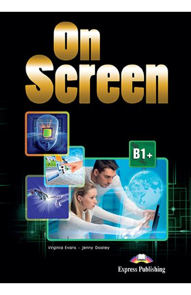 CURS LB. ENGLEZA ON SCREEN B1+ CAIET SI GRAMATICA CU DIGIBOOK APP. (REVIZIUT 2015) 978-1-4715-5219-9