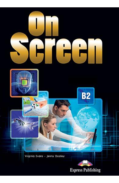 CURS LB. ENGLEZA ON SCREEN B2 CAIET SI GRAMATICA CU DIGIBOOK APP. (REVIZIUT 2015) 978-1-4715-5222-9