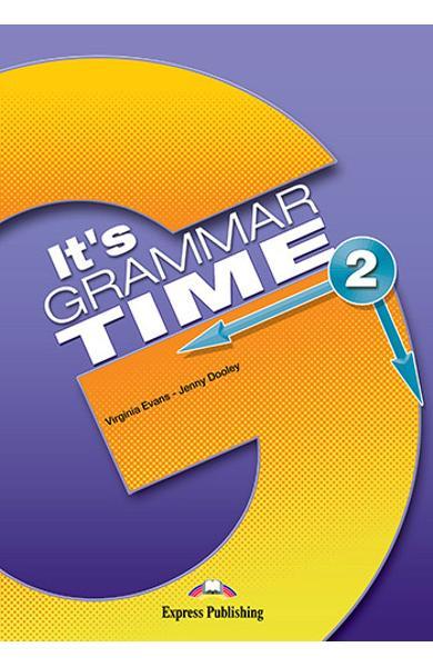 CURS DE GRAMATICA LB. ENGLEZA IT S GRAMMAR TIME 2 MANUALUL ELEVULUI CU DIGIBOOK APP. 978-1-4715-6348-5