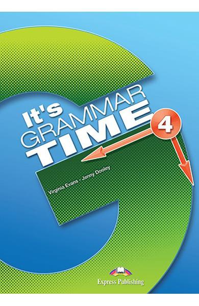 CURS DE GRAMATICA LB. ENGLEZA IT S GRAMMAR TIME 4 MANUALUL ELEVULUI CU DIGIBOOK APP. 978-1-4715-6350-8