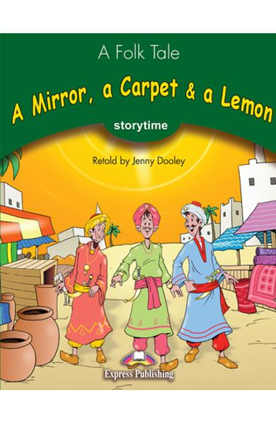 LITERATURA ADAPTATA PT. COPII A MIRROR, A CARPET AND A LEMON CU CROSS-PLATFORM APP. 978-1-4715-6443-7