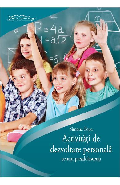 CAIET ACTIVITATI DE DEZVOLTARE PERSONALA PENTRU PREADOLESCENTI 978-973-88824-9-2