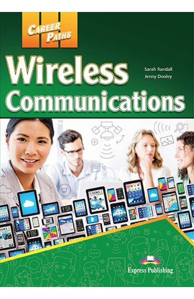 CURS LB. ENGLEZA CAREER PATHS WIRELESS COMMUNICATIONS MANUALUL ELEVULUI CU DIGIBOOK APP. 978-1-4715-6562-5