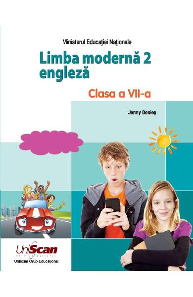 LIMBA MODERNA 2 - ENGLEZA - CLASA A VII-A MANUAL ELEV 978-1-4715-8307-0
