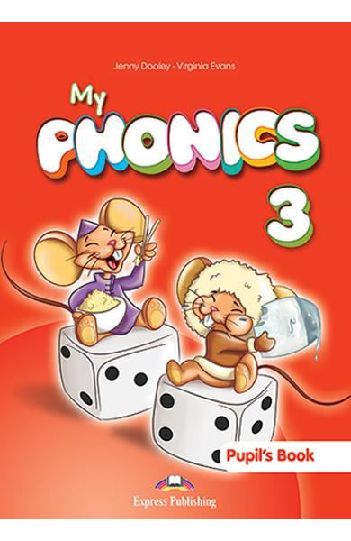CURS LB. ENGLEZA MY PHONICS 3 MANUALUL ELEVULUI CU CROSS-PLATFORM APP. 978-1-4715-6369-0