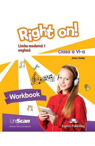Right On Limba moderna 1 - Limba engleza - Clasa a VI-a Caietul elevului 978-1-4715-8292-9