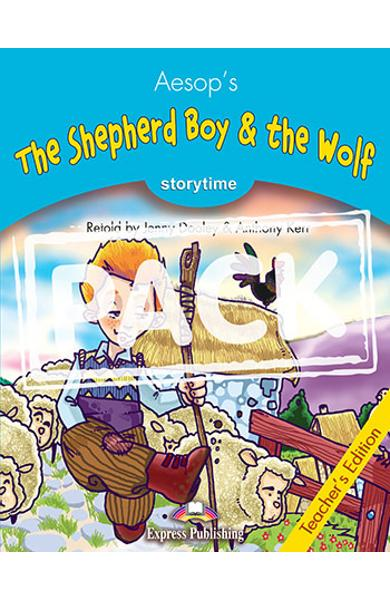LITERATURA ADAPTATA PT. COPII THE SHEPHERD BOY AND THE WOLF MANUALUL PROFESORULUI CU CROSS-PLATFORM APP. 978-1-4715-6434-5