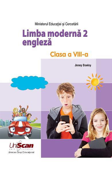 LIMBA MODERNA 2 - ENGLEZA - CLASA A VIII-A MANUAL ELEV 978-1-4715-9117-4