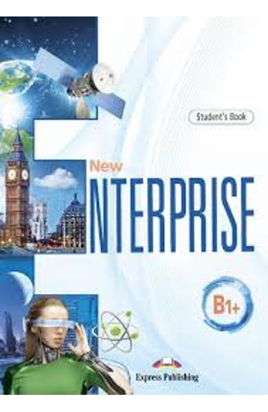 CURS LB. ENGLEZA NEW ENTERPRISE B1+ MANUALUL ELEVULUI CU DIGIBOOK APP. 978-1-4715-8927-0
