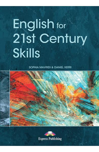 CARTE DE METODICA LB. ENGLEZA ENGLISH FOR 21ST CENTURY SKILLS MATERIAL PENTRU PROFESOR 978-1-4715-8956-0