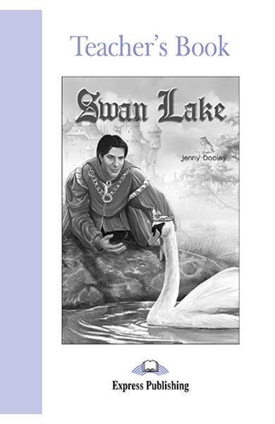 LITERATURA ADAPTATA PT. COPII SWAN LAKE CARTEA PROFESORULUI 978-1-84216-876-9