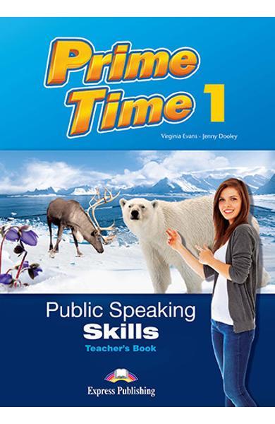 CURS LB. ENGLEZA PRIME TIME 1 PUBLIC SPEAKING SKILLS MANUALUL PROFESORULUI 978-1-4715-5380-6