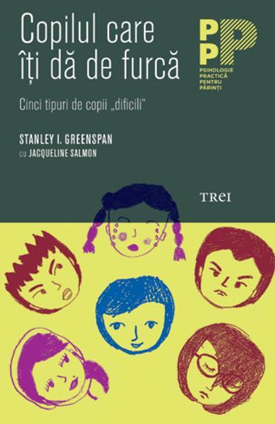 COPILUL CARE ITI DA DE FURCA. CINCI TIPURI DE COPII,,DIFICILI'' 978-606-719-062-5
