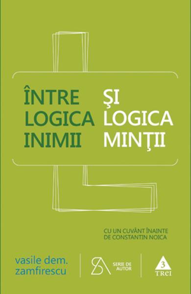 INTRE LOGICA INIMII SI LOGICA MINTII 978-973-707-946-6
