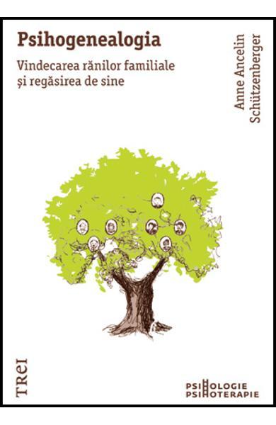 PSIHOGENEALOGIA. VINDECAREA RANILOR FAMILIALE SI REGASIREA DE SINE 978-973-707-899-5