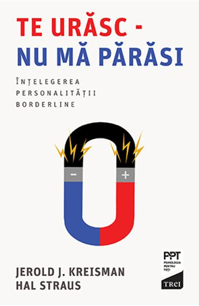 TE URASC - NU MA PARASI: INTELEGEREA PERSONALITATII BORDERLINE 978-606-40-0936-4