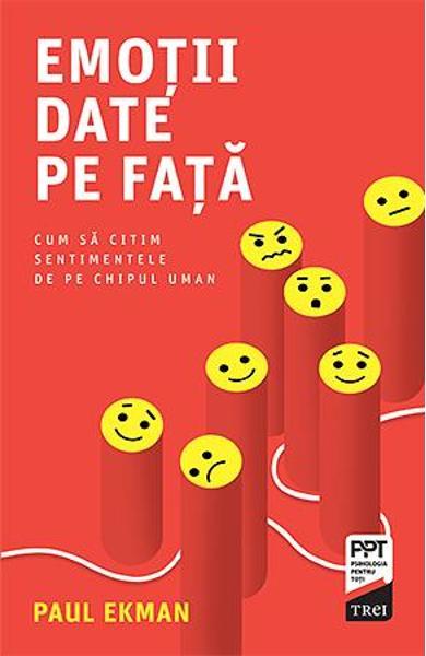 EMOTII DATE PE FATA. CUM SA CITIM SENTIMENTELE DE PE CHIPUL UMAN 978-606-400-676-9