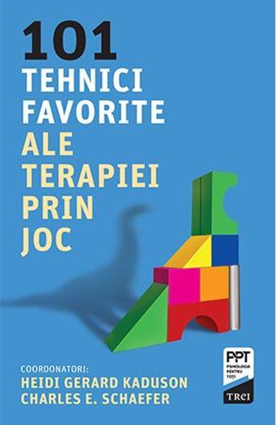 101 TEHNICI FAVORITE ALE TERAPIEI PRIN JOC 978-606-40-0787-2