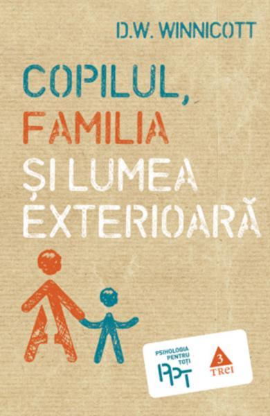 COPILUL, FAMILIA SI LUMEA EXTERIOARA 978-973-707-683-0