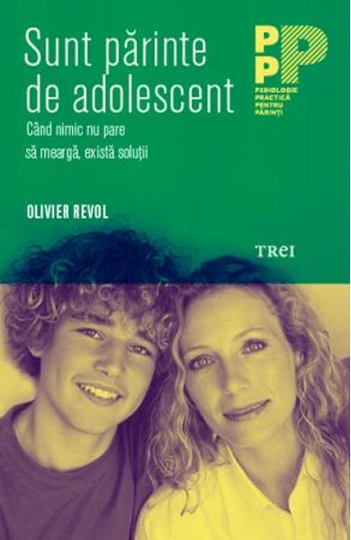 SUNT PARINTE DE ADOLESCENT. CAND NIMIC NU PARE SA MEARGA, EXISTA SOLUTII 978-606-40-0520-5